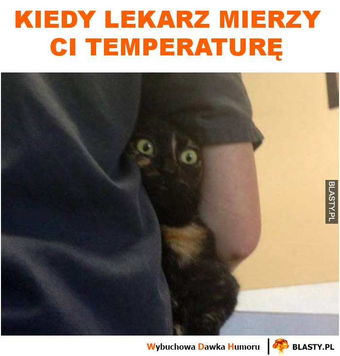 Kiedy lekarz mierzy ci temperaturę