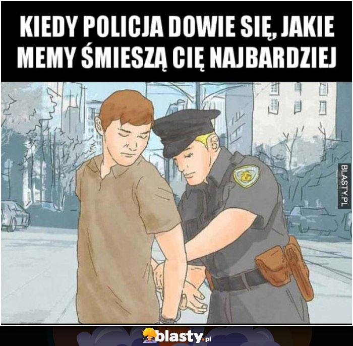 Kiedy policja dowie się jakie memy śmieszą Cię najbardziej