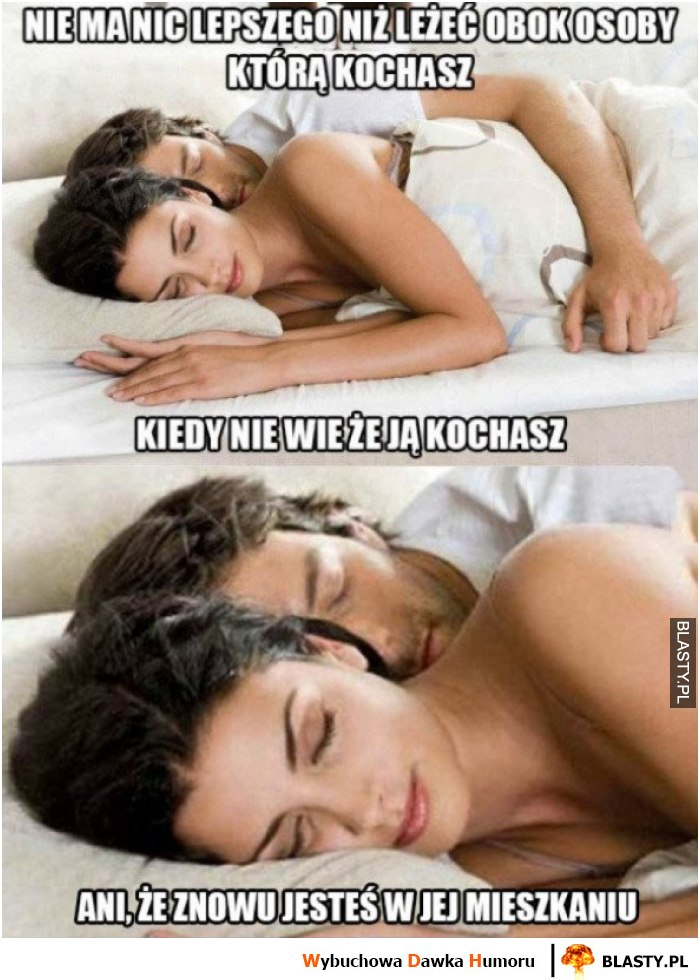 Nie ma nic lepszego niż leżeć obok osoby, którą kochasz