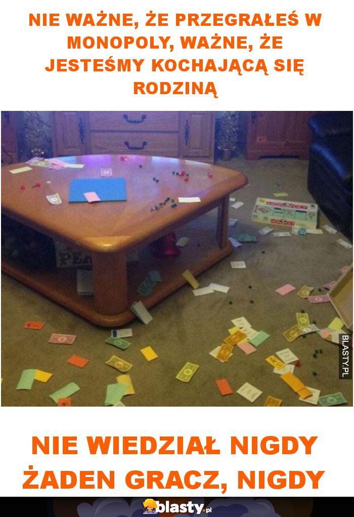 Nie ważne, że przegrałeś w monopoly