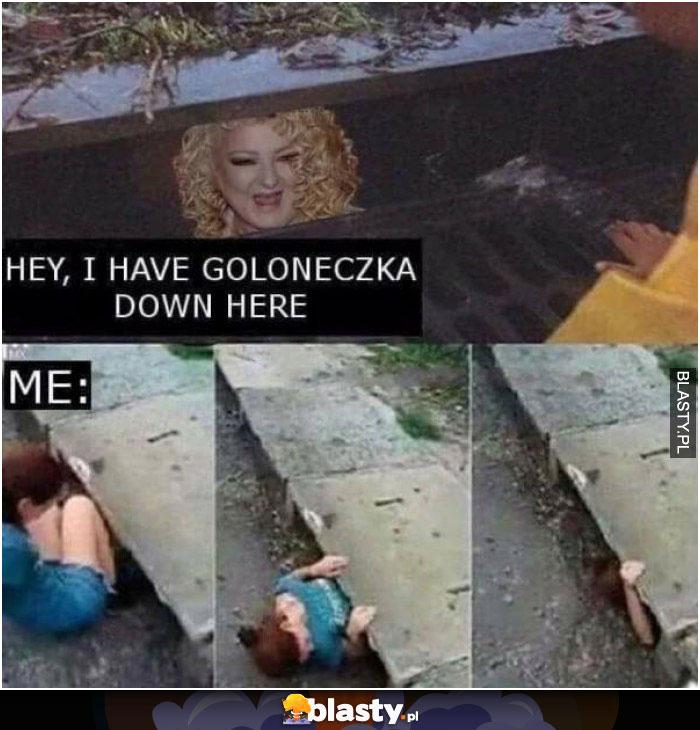 I have goloneczka
