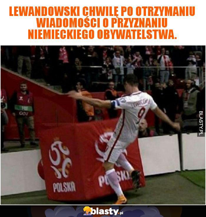 Lewandowski chwilę po otrzymaniu wiadomości o przyznaniu niemieckiego obywatelstwa.