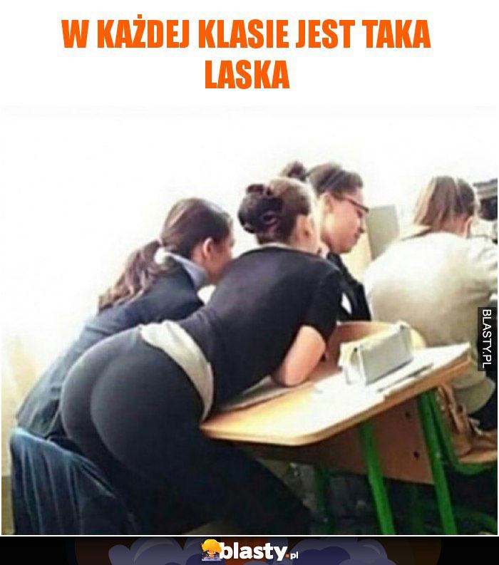 W każdej klasie jest taka laska