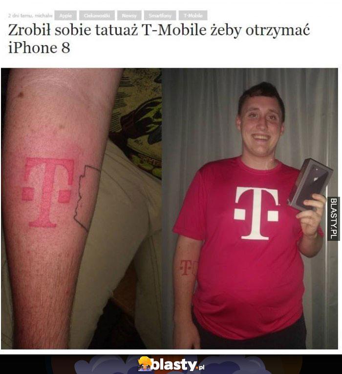 Zrobił sobie tatuaż T-mobile żeby otrzymać iphone 8