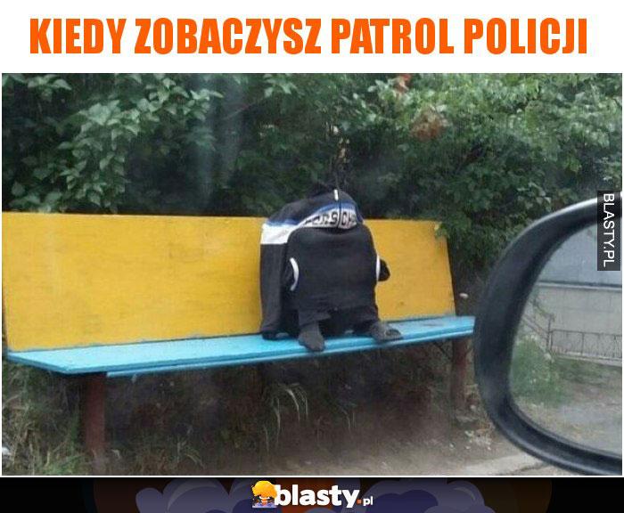 Kiedy zobaczysz patrol policji