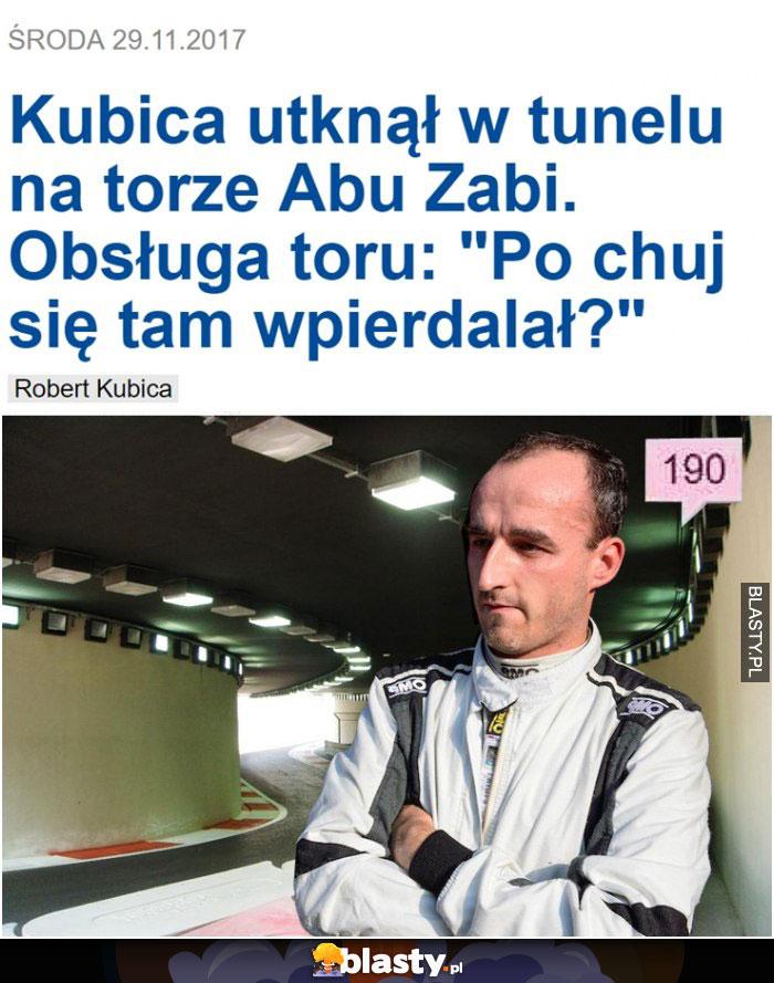 Kubica utknął w tunelu na torze abu zabi