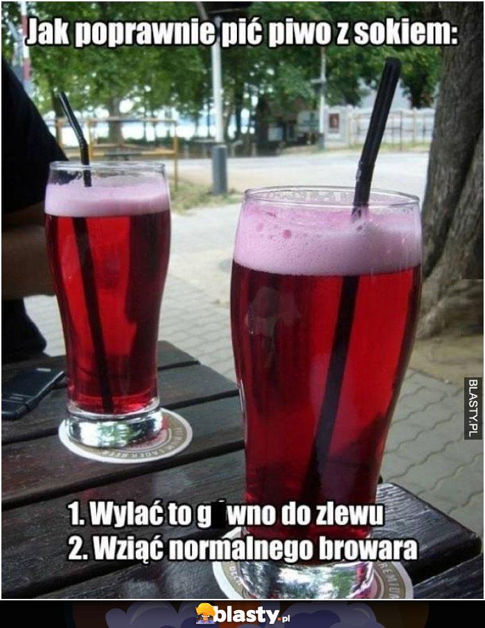 Instrukcja - jak powinno się pić piwo z sokiem