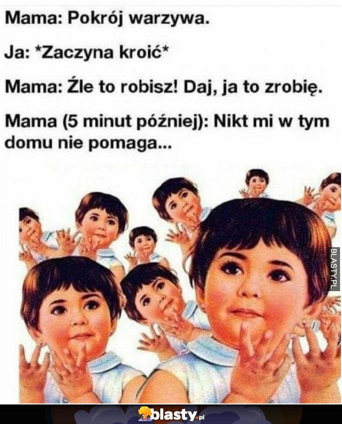 Kiedy matka mówi Ci, żebyś jej pomógł