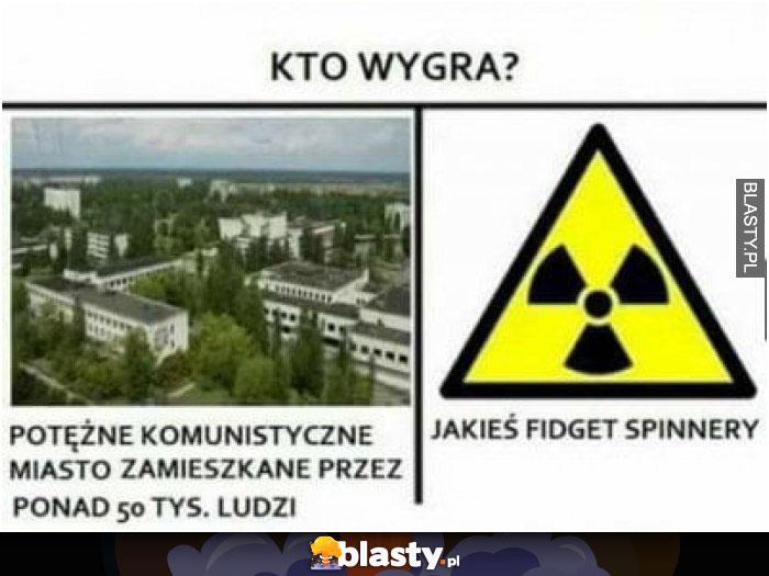 Kto wygra ? potężne komunistyczne miasto czy jeden fidget spinner