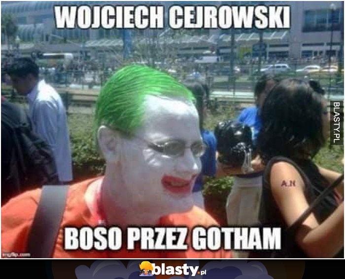 Wojciech Cejrowski boso przez gotham