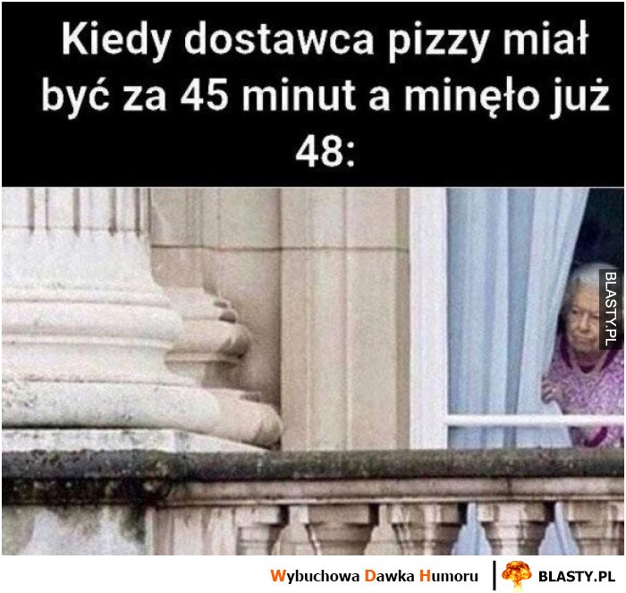 Kiedy dostawca pizzy miał być za 45 min