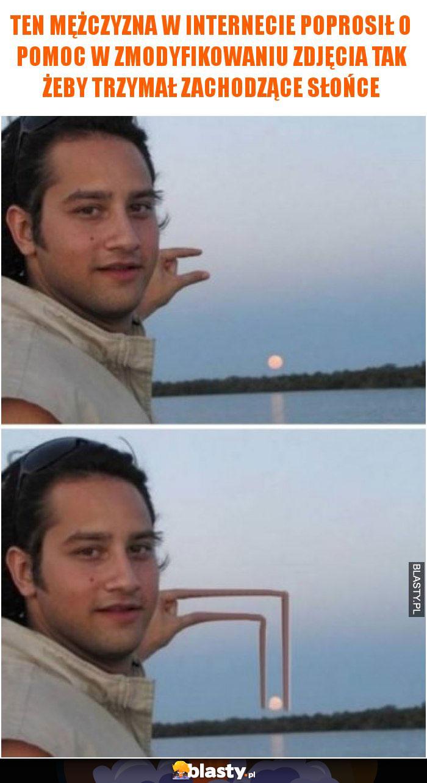 Ten mężczyzna w internecie poprosił o pomoc w zmodyfikowaniu zdjęcia tak żeby trzymał zachodzące słońce