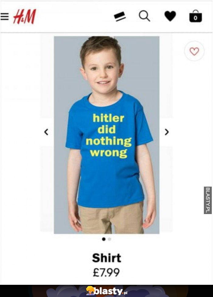Ubrania H&M - hitler did nothing wrong