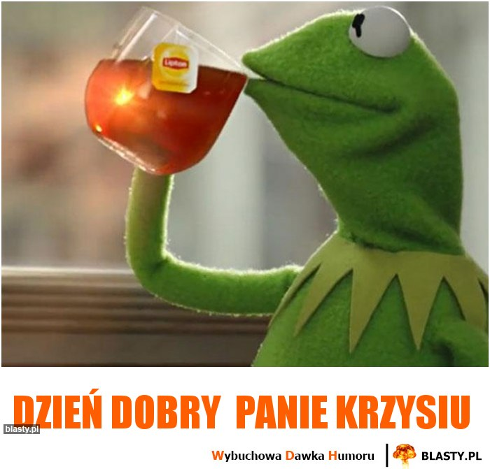 Dzień Dobry Panie Krzysiu Memy, Gify I śmieszne Obrazki