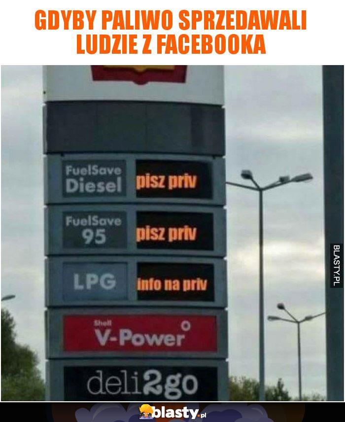 Gdyby paliwo sprzedawali ludzie z facebooka