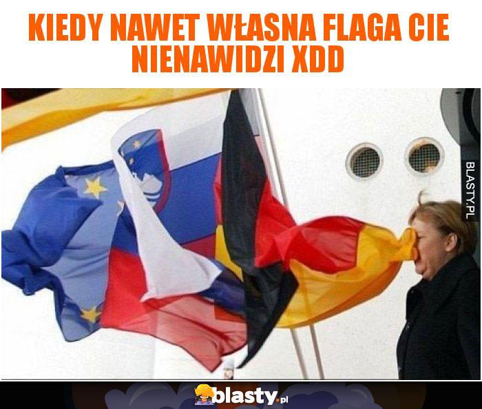 Kiedy nawet własna flaga Cie nienawidzi xDD