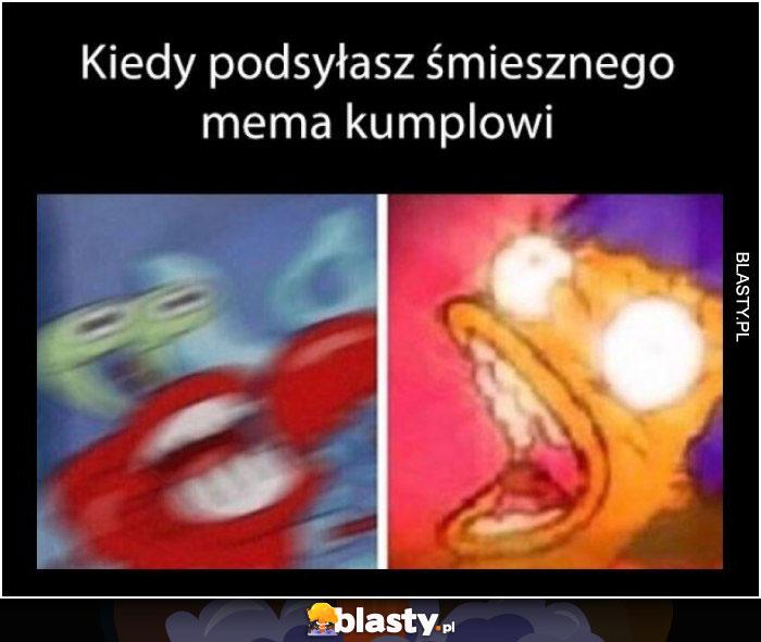 Kiedy podsyłasz śmiesznego mema kumplowi