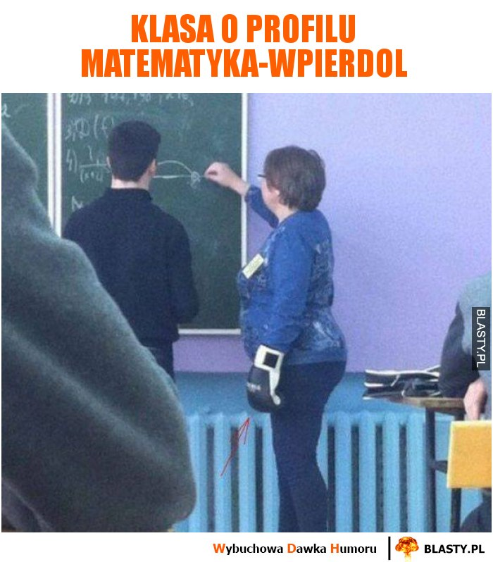Klasa o profilu matematyka-wpierdol