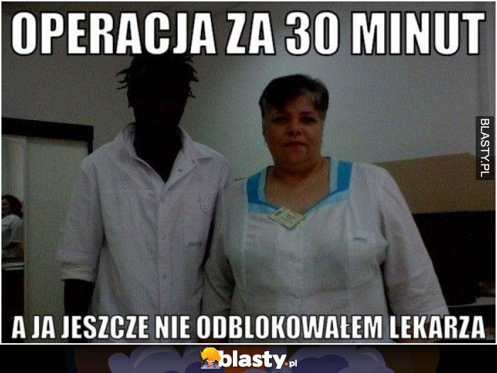 Operacja za 30 minut