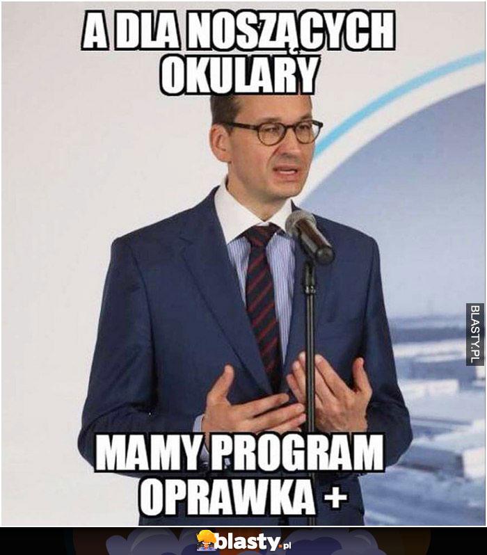 A dla noszących okulary mamy program