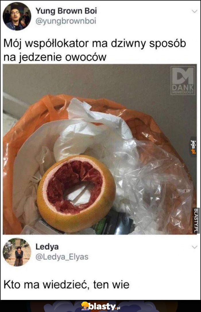 Dziwny sposób jedzenia owoców
