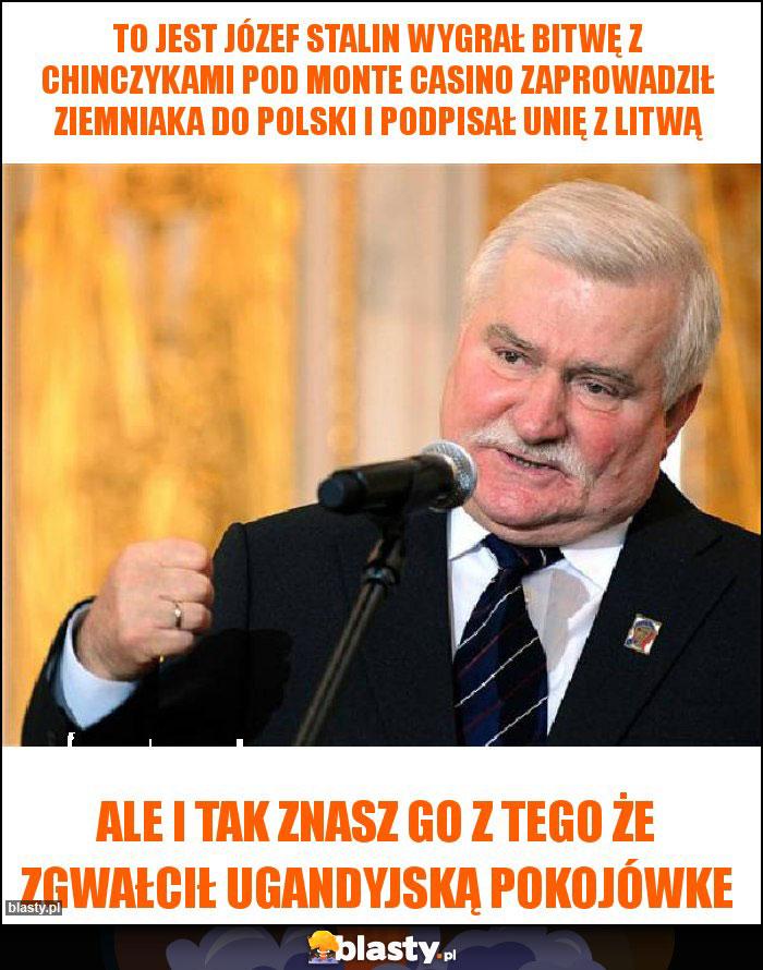 To jest Józef stalin wygrał bitwę z chinczykami pod Monte Casino zaprowadził ziemniaka do polski i podpisał unię z Litwą