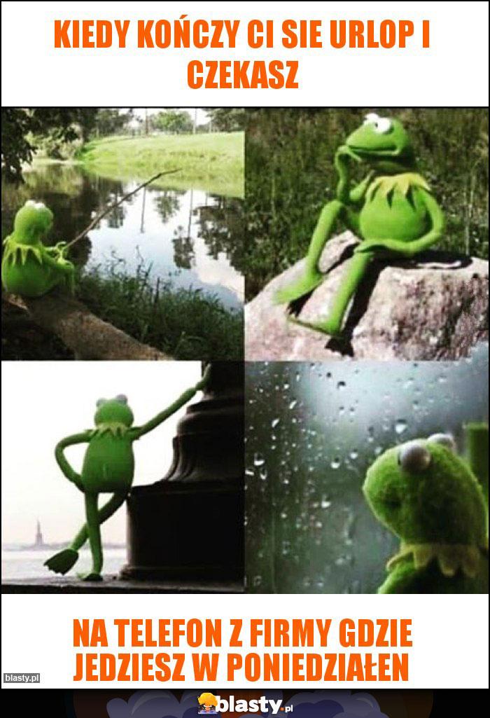 Kiedy kończy ci sie urlop i czekasz