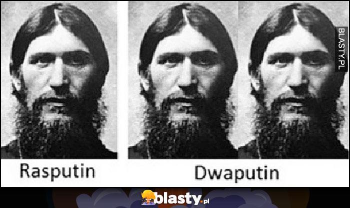 Rasputin, Dwaputin