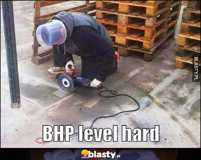 BHP level hard wiadro na głowie