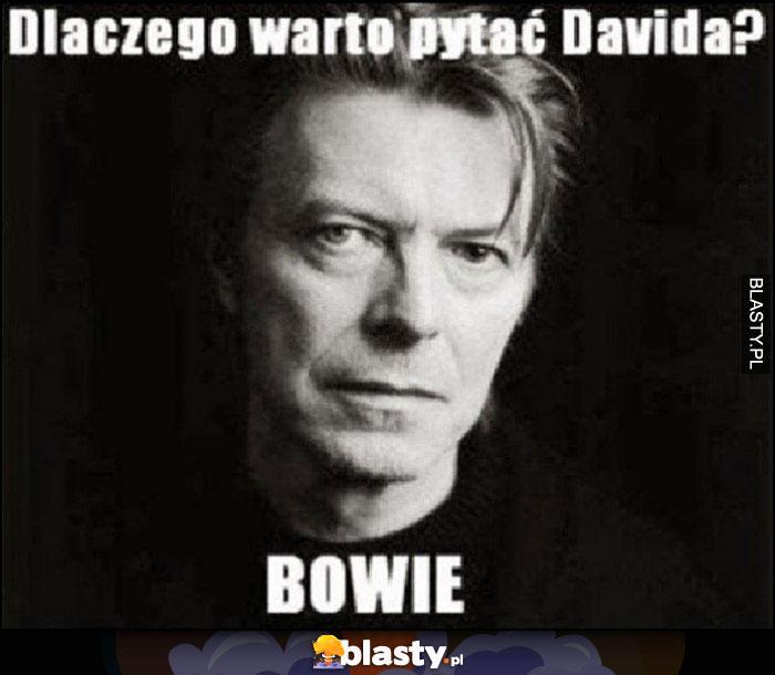 Dlaczego warto pytać Davida? Bowie