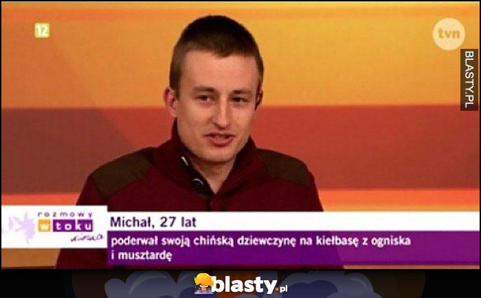 Michał poderwał swoją chińską dziewczynę na kiełbasę z ogniska i musztardę rozmowy w toku
