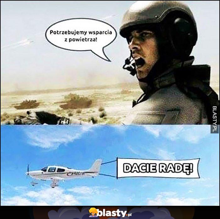 Potrzebujemy wsparcia z powietrza! Dacie radę samolot napis