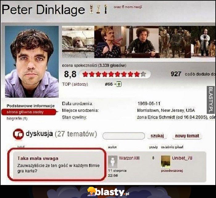 Peter Dinklage zauważyliście, że ten gość w każdym filmie gra karła?