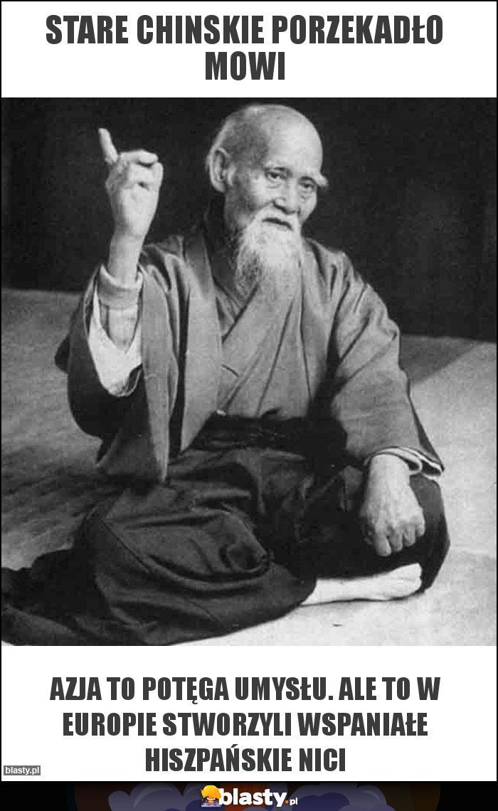 Stare chinskie porzekadło mowi