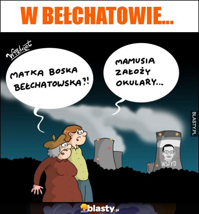 W Bełchatowie...