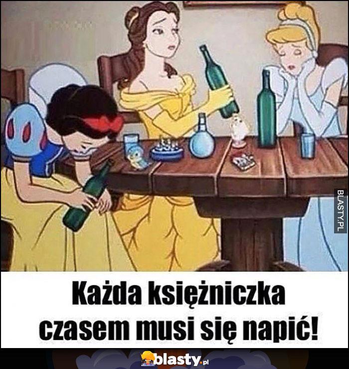 Każda księżniczka czasem musi się napić