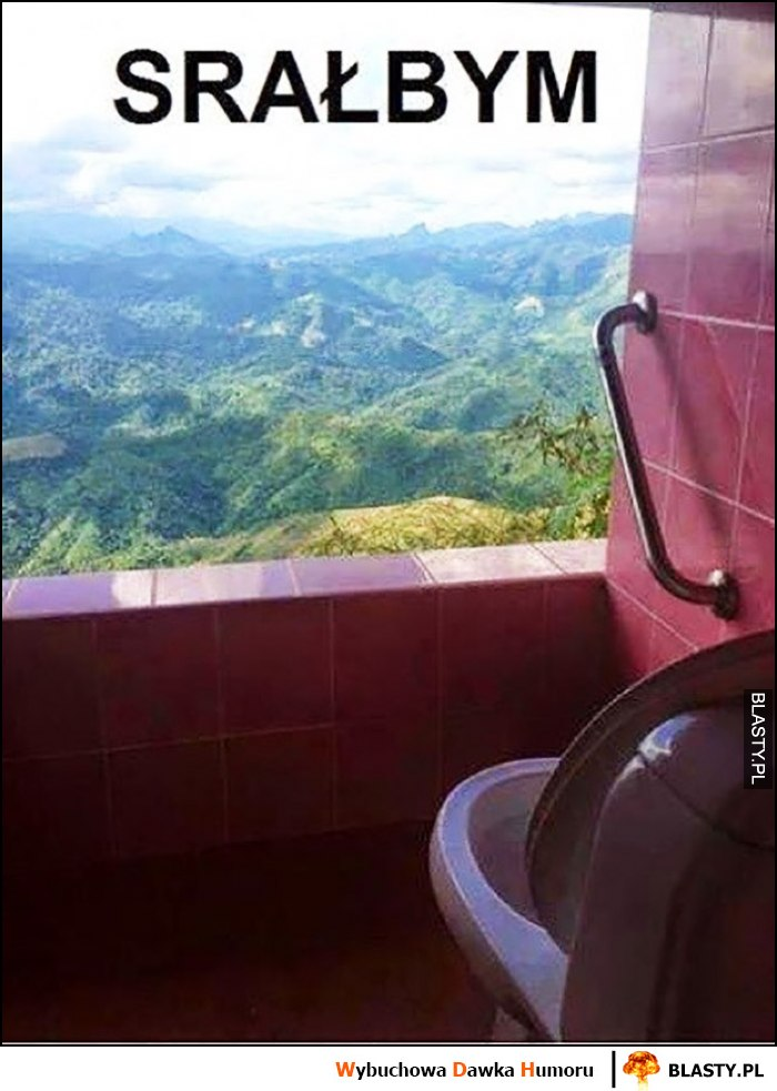 Kibel toaleta z pięknym widokiem srałbym