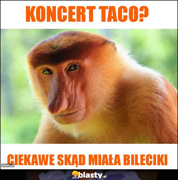 Koncert Taco?