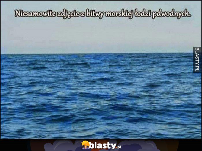 Niesamowite zdjęcie z bitwy morskiej łodzi podwodnych nic nie widać