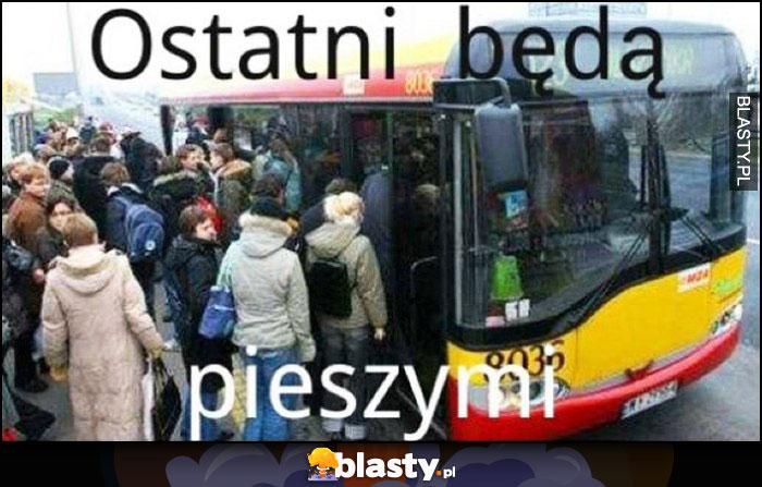 Ostatni będą pieszymi autobus komunikacja miejska