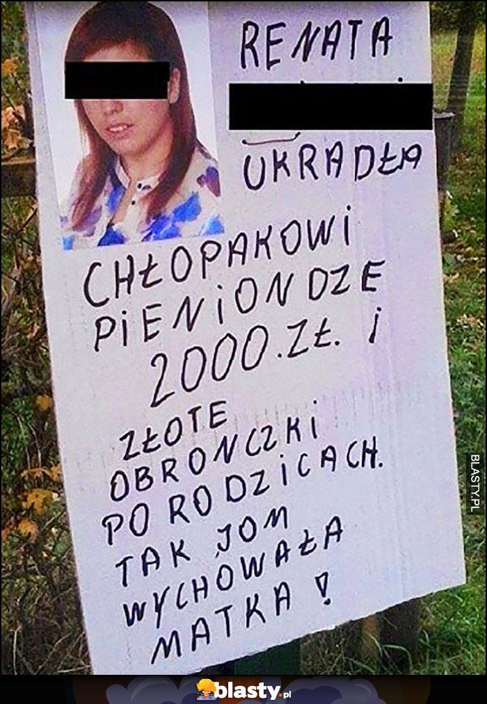 Renata ukradła chłopakowi pieniądze i obrączki tak ją wychowała matka plakat ogłoszenie