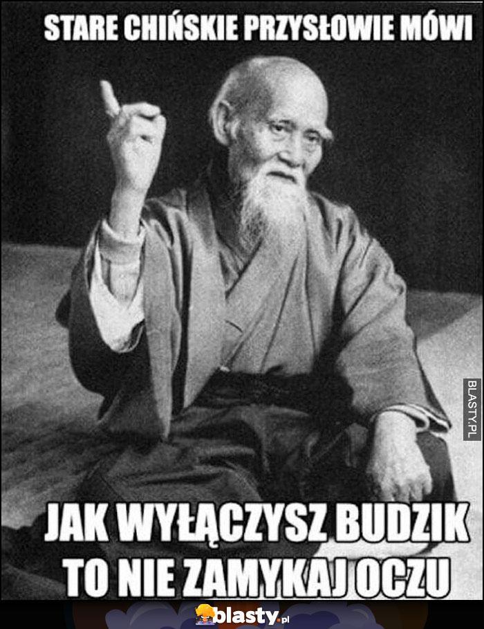 Stare chińskie przysłowie mówi jak wyłączysz budzik to nie zamykaj oczu