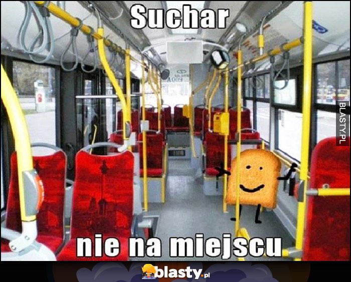 Suchar nie na miejscu sucharek w autobusie