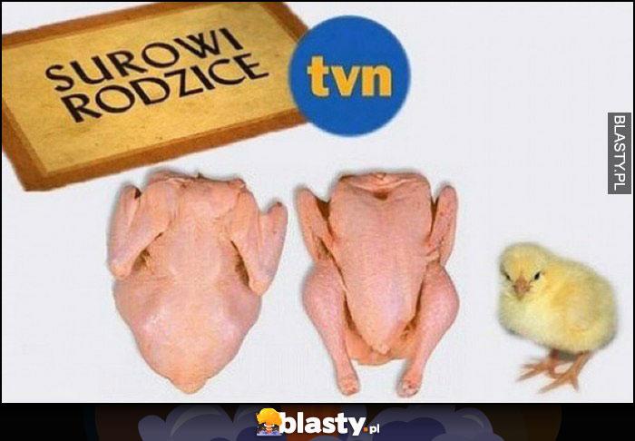 Surowi rodzice program TVN kurczak surowy