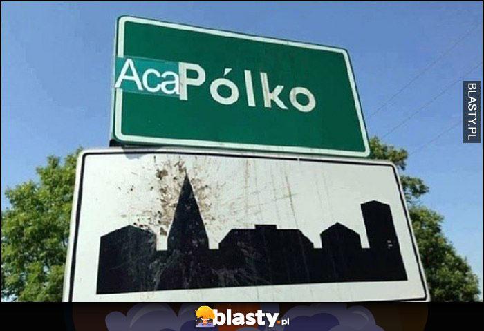 Aca Pólko doklejone Aca na tablicy miejscowości Pólko