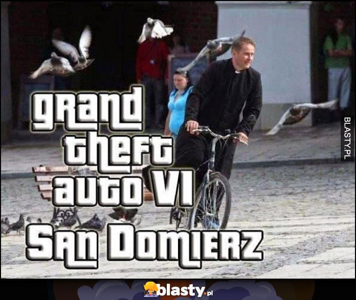Grand Theft Auto VI San Domierz Ojciec Mateusz