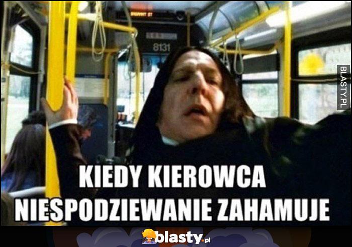 Kiedy kierowca niespodziewanie zahamuje Snape Harry Potter