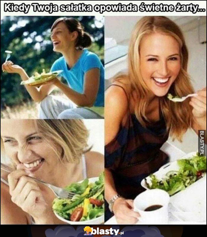 Kiedy Twoja sałatka opowiada świetne żarty kobiety śmieją się jedząc