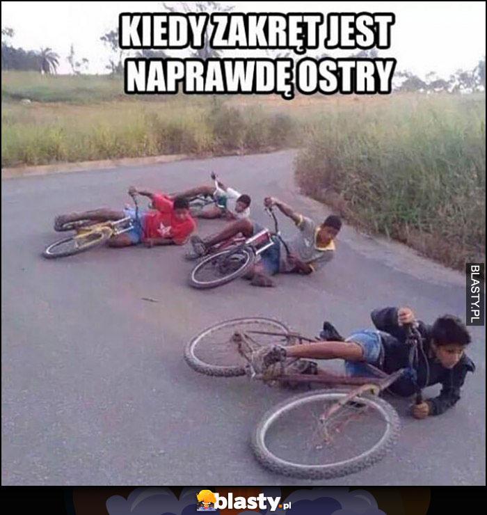 Kiedy zakręt jest naprawdę ostry rowerzyści leżą na ziemi