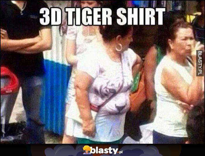 Koszulka z trójwymiarowym tygrysem 3D brzuch tłuszcz kobiety wypukły pysk